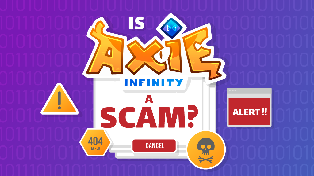 Is Axie Infinity A Scam? Let's Dive Deeper